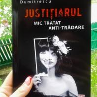 Justițiarul- Mic tratat anti-trădare - Carmen Dumitrescu